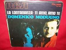 DOMENICO MODUGNO La lontananza/Ti amo, amo te 7' 45rpm 1970 VG+