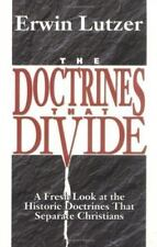 The Doctrines That Divide : A Fresh Look at the Historic Doctrines That...#810