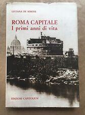 ROMA CAPITALE. I primi anni di vita - Luciana De Simoni - Edizioni Capitolium