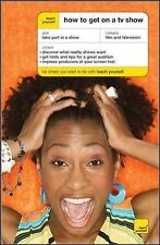 Teach Yourself How To Get On A TV Show (Teach Yourself: Reference)-ExLibrary