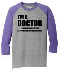 Mens I'm Doctor Save Time Let's Assume I'm Never Wrong Funny Shirt 3/4 Triblend