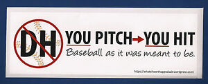 """NO DH Bumper Sticker / Let Fans Know You Like """"Baseball As It Was Meant To Be""""."""