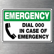Dial 000 in Emergency Sticker Quality Water/fade Proof 10 Year Vinyl Oh&s