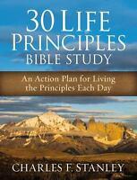 30 Life Principles Bible Study: An Action Plan for Living the Principles Each Da
