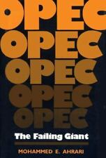 Opec : The Failing Giant by Mohammed E. Ahrari (1986, Hardcover)