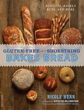 Gluten-Free on a Shoestring Bakes Bread: Biscuits, Bagels, Buns, and More