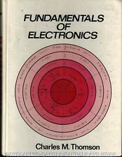 FUNDAMENTALS OF ELECTRONICS Charles M Thomson 1979