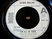 "ESTHER PHILLIPS - FOR ALL WE KNOW   7"" VINYL"