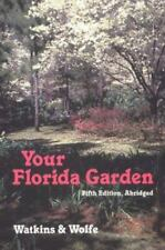 Your Florida Garden by Herbert S. Wolfe and John V. Watkins (1994 Trade.
