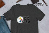 This is the Way Pittsburgh Steelers Mandalorian Mens Womens Short Sleeve Shirt
