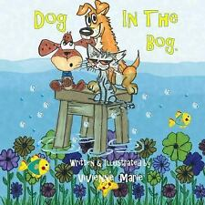 Dog in the Bog by Vivienne Marie (2017, Paperback)