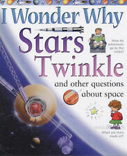 I Wonder Why Stars Twinkle and Other Questions About Space (I Wonder Why) (I Won