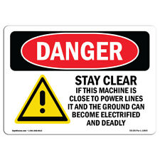 Osha Danger Stay Clear If Machine Close To Power Lines Sign Or Label