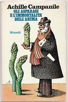 Achille Campanile-Gli asparagi e l'immortalità dell'anima Rizzoli 1974 1° ed.