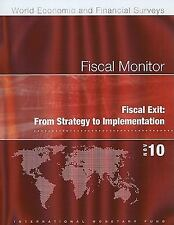 Fiscal Monitor: Fiscal Exit: From Strategy to Implementation (World Economic and