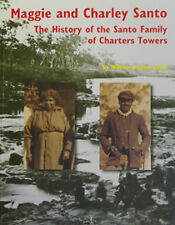 Maggie and Charley Santo: History of the Santo Family of Charters Towers. Book
