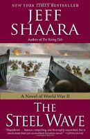 The Steel Wave: A Novel of World War II by Jeff Shaara