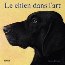 Le chien dans l'art - Tamsin Pickeral - Citadelles & Mazenod