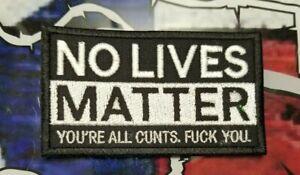 NO LIVES MATTER patch