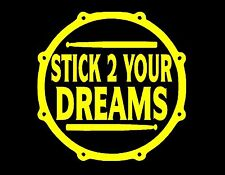"""STICK TO YOUR DREAMS VINYL DECAL 5X5"""" YELLOW DRUMMER PERCUSSION CYMBALS DRUMS"""