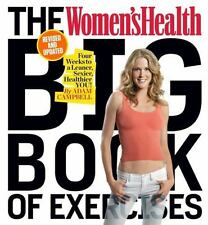 Women's Health Big Book of Exercises : Four Weeks to a Leaner, Sexier, Health...