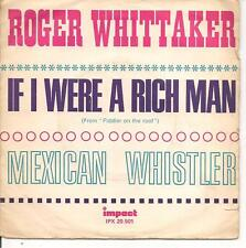 """45 TOURS / 7"""" SINGLE--ROGER WHITAKER--IF I WERE A RICH MAN / MEXICAN WHISTLER"""