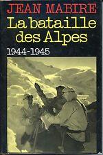 LA BATAILLE DES ALPES 1944-1945 - Jean Mabire 1987  - Guerre 39-45