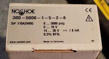 Noshok 300-5000-1-5-2-8 pressure transducer sensor 0-5000 psig