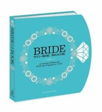 """The Bride-To-Be Book: A Journal of Memories from the Proposal to """"I Do"""" (Diary)"""