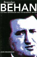 Brendan Behan: Cultural Nationalism and the Revi... by Brannigan, John Paperback