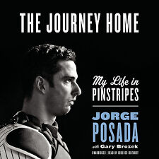 The Journey Home: My Life in Pinstripes Audio CD – May 5, 2015 by Jorge Posada