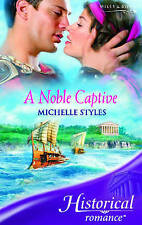 A Noble Captive by Michelle Styles (Paperback, 2007) Mills & Boon Historical