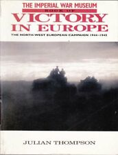 The Imperial War Museum Book of Victory in Europe. The North-West European Cam,