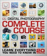 Digital Photography Complete Course by Dorling Kindersley Publishing Staff and Tom Ang (2015, Hardcover)