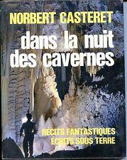 DANS LA NUIT DES CAVERNES - N. Casteret 1969 - Spéléologie