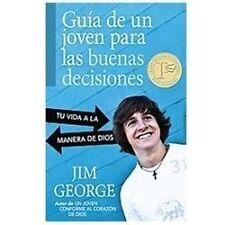 Guía de un Joven Para Las Buenas Decisiones : Tu Vida a la Manera de Dios by...