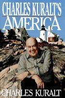 Charles Kuralt's America by Kuralt, Charles , Hardcover