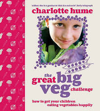 Hume, Charlotte, The Great Big Veg Challenge: How to get your children eating ve