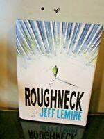 ROUGHNECK Graphic Novel Hardcover Jeff LeMire Story & Art