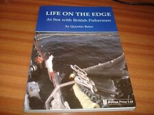 LIFE ON THE EDGE AT SEA WITH BRITISH FISHERMEN BY QUENTIN BATES