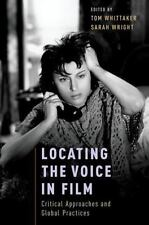 Locating the Voice in Film : Critical Approaches and Global Practices (2016,...