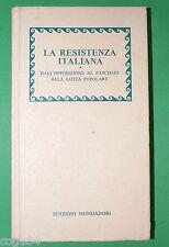 La Resistenza Italiana - 1^Edizione Mondadori 1975 - Guerre Mondiali