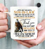 To My Dear Son In Law I Didn't Give You The Gift Of Life 11oz or 15oz Coffee Mug