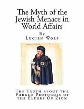 The Myth of the Jewish Menace in World Affairs: The Myth of the Jewish Menace...