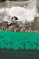 Crazy Ladies: A Novel by West, Michael Lee, Good Book