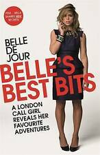 Belle's Best Bits: A London Call Girl Reveals Her Favourite Adventures-ExLibrary