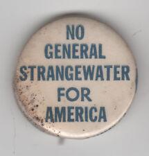 Anti GOLDWATER Pin ~ NO Gen. STRANGEWATER For AMERICA Pinback ~ *AS IS*