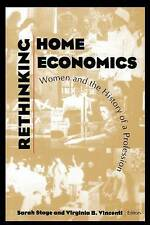 Rethinking Home Economics: Women and the History of a Profession by Sarah Stage