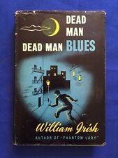DEAD MAN BLUES - FIRST EDITION BY WILLIAM IRISH - A.K.A. CORNELL WOOLRICH