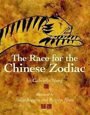 The Race for the Chinese Zodiac by Gabrielle Wang/Sally Rippen/Regine Abos PB